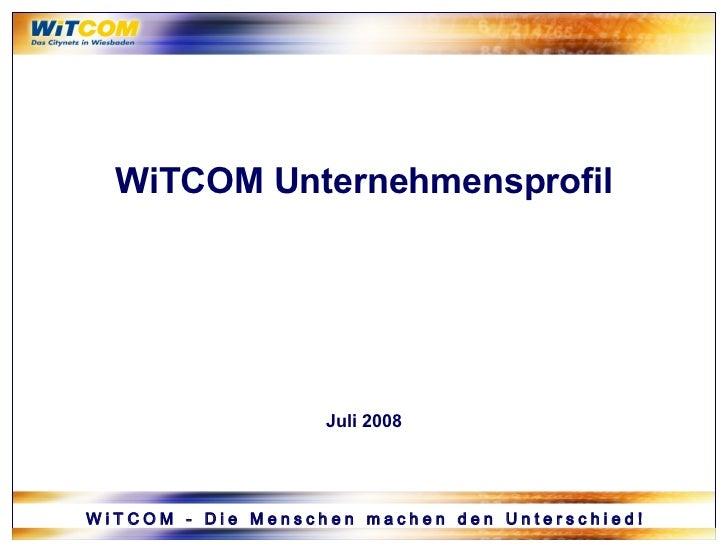 WiTCOM Unternehmensprofil Juli 2008