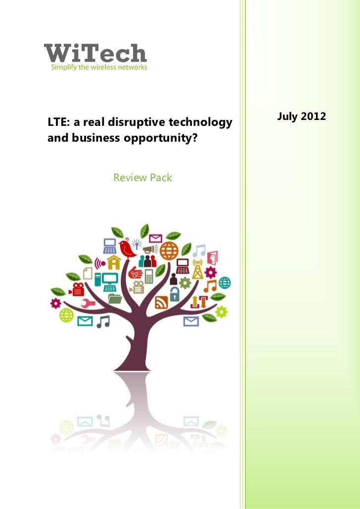 July 2012LTE: a real disruptive technologyand business opportunity?           Review Pack