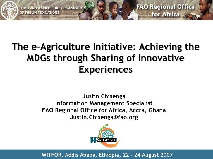 The e-Agriculture Initiative: Achieving the MDGs through Sharing of Innovative Experiences
