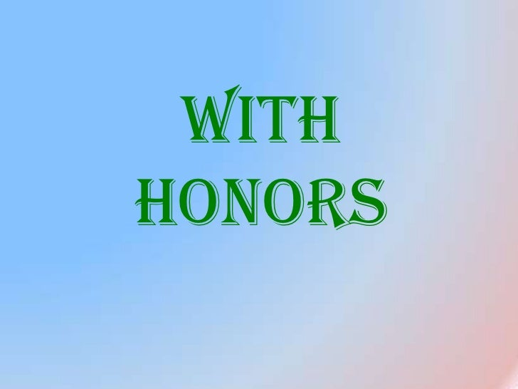WITH HONORS<br />