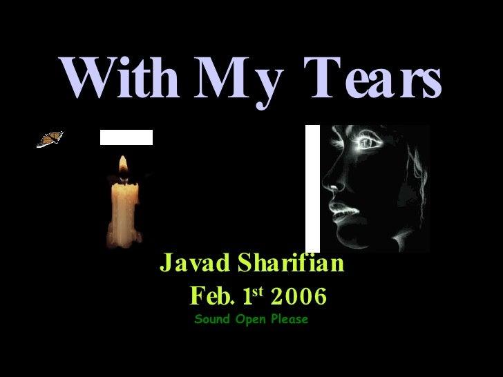 With My Tears Javad Sharifian Feb. 1 st  2006 Sound Open Please