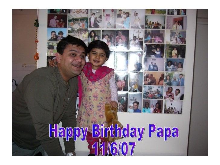 Happy Birthday Papa  11/6/07