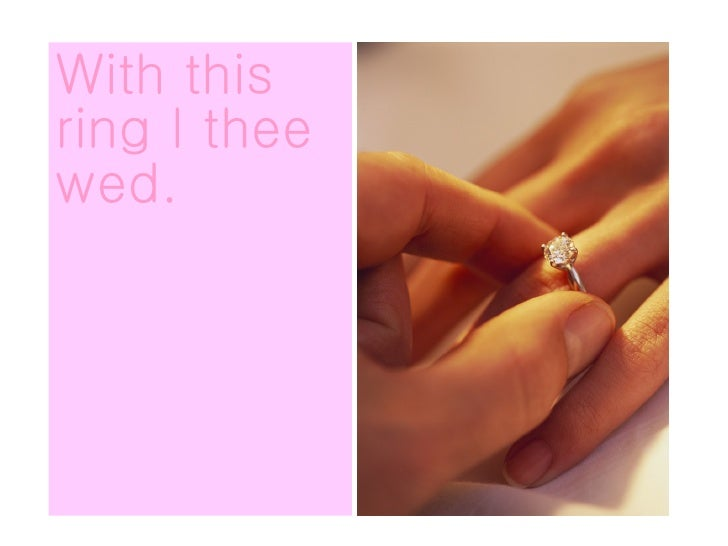 With this ring I thee wed.