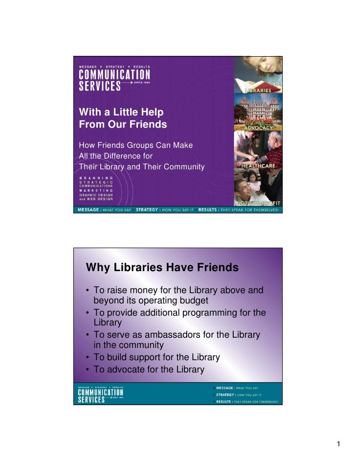 With a Little HelpFrom Our FriendsHow Friends Groups Can MakeAll the Difference forTheir Library and Their Community Why L...