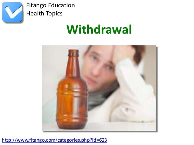 http://www.fitango.com/categories.php?id=623Fitango EducationHealth TopicsWithdrawal