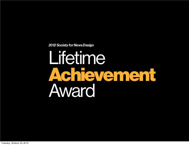 2012 Society for News Design                            Lifetime                            Achievement                   ...
