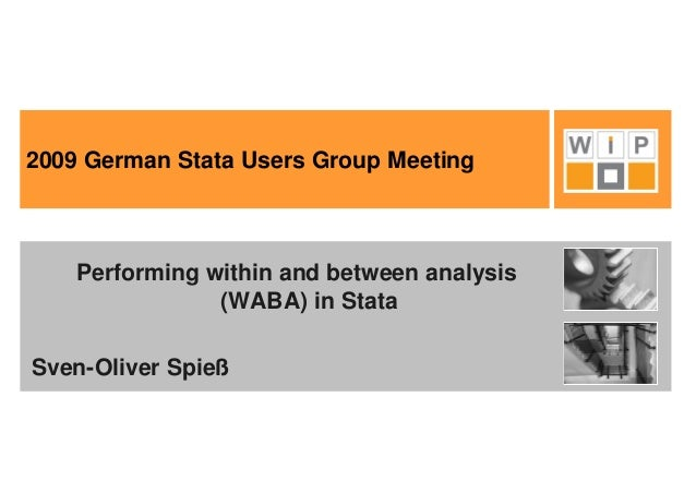 2009 German Stata Users Group Meeting  Performing within and between analysis (WABA) in Stata Sven-Oliver Spieß