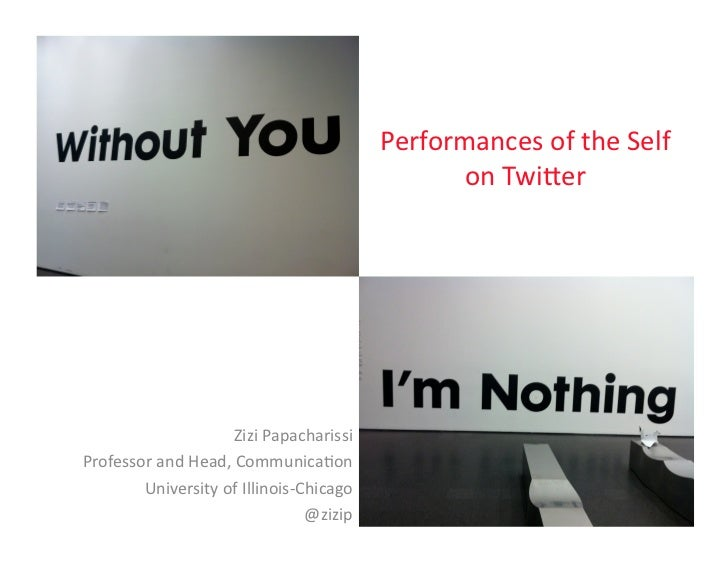 Without you I'm nothing: Performances of the self on Twitter