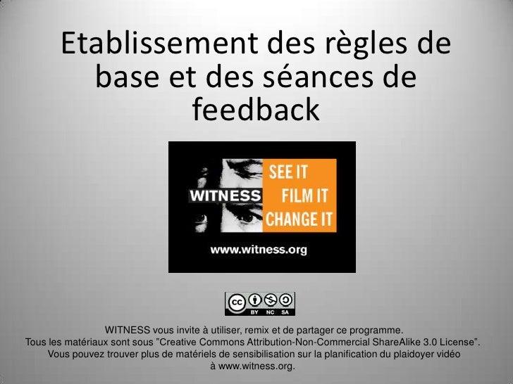 Etablissement des règles de         base et des séances de                feedback                 WITNESS vous invite à u...