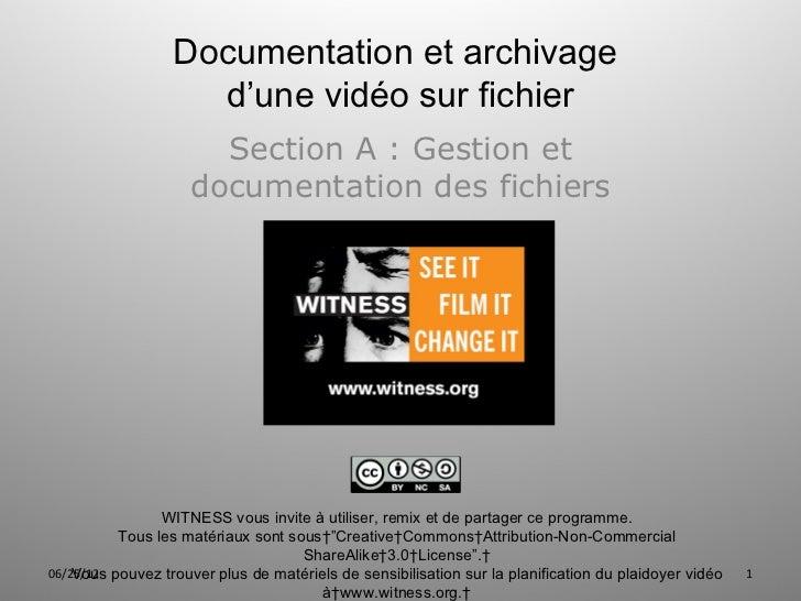Documentation et archivage                    d'une vidéo sur fichier                       Section A : Gestion et        ...