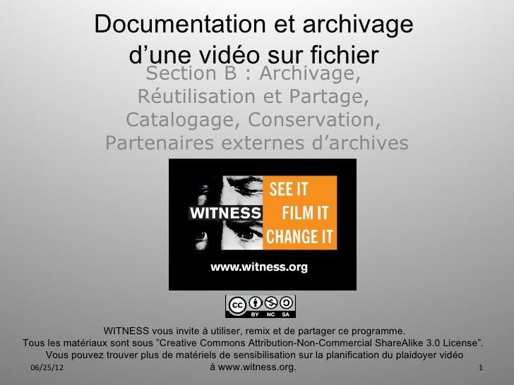 Documentation et archivage                 d'une vidéo sur fichier                      Section B : Archivage,            ...
