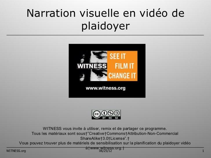 Narration visuelle en vidéo de                        plaidoyer                   WITNESS vous invite à utiliser, remix et...