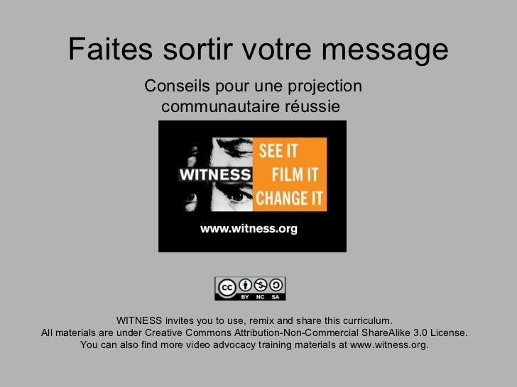 Faites sortir votre message                      Conseils pour une projection                       communautaire réussie ...