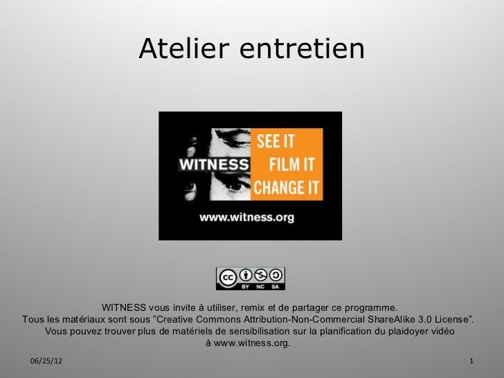 Atelier entretien                 WITNESS vous invite à utiliser, remix et de partager ce programme.Tous les matériaux son...