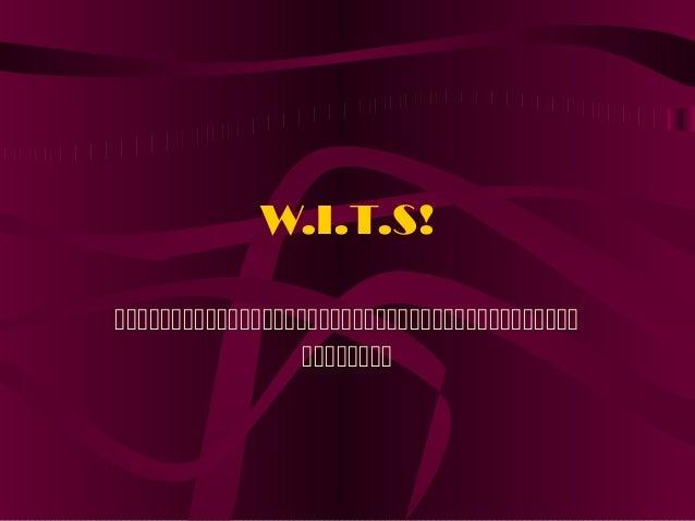 W.I.T.S!  