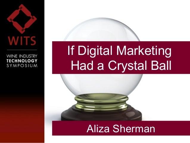 If Digital Marketing Had a Crystal Ball - Future Tech