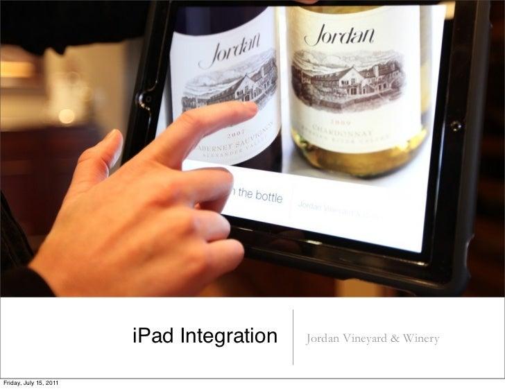 iPad Integration   Jordan Vineyard & WineryFriday, July 15, 2011