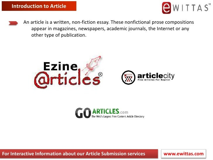 Introduction to Article<br />An article is a written, non-fiction essay. These nonfictional prose compositions appear in m...