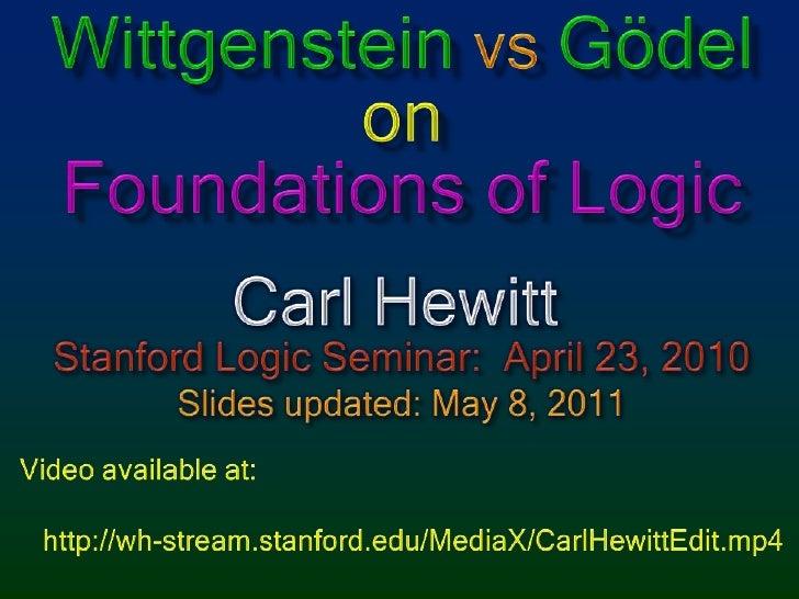 WittgensteinvsGödelonFoundations of Logic<br />Carl Hewitt<br />