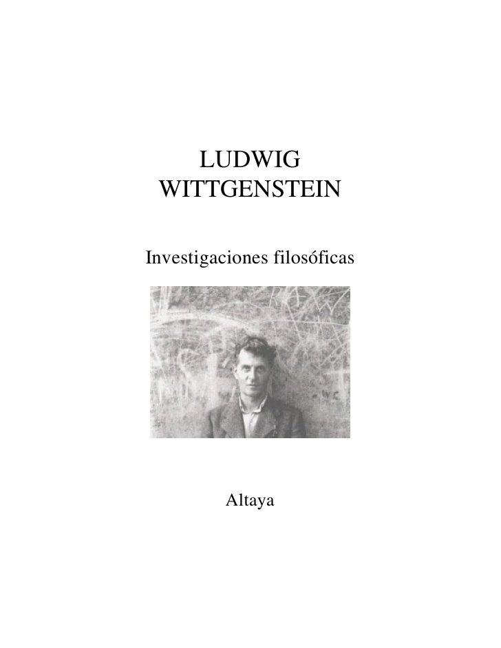 LUDWIG  WITTGENSTEIN  Investigaciones filosóficas               Altaya