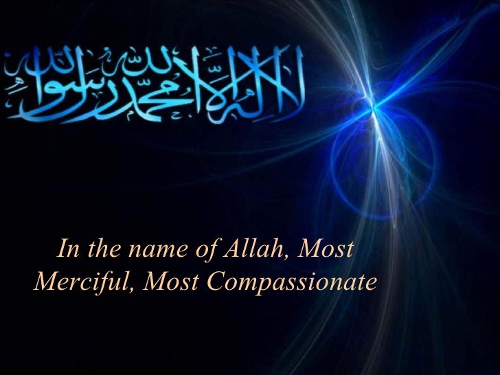 In the name of Allah, Most Merciful, Most Compassionate
