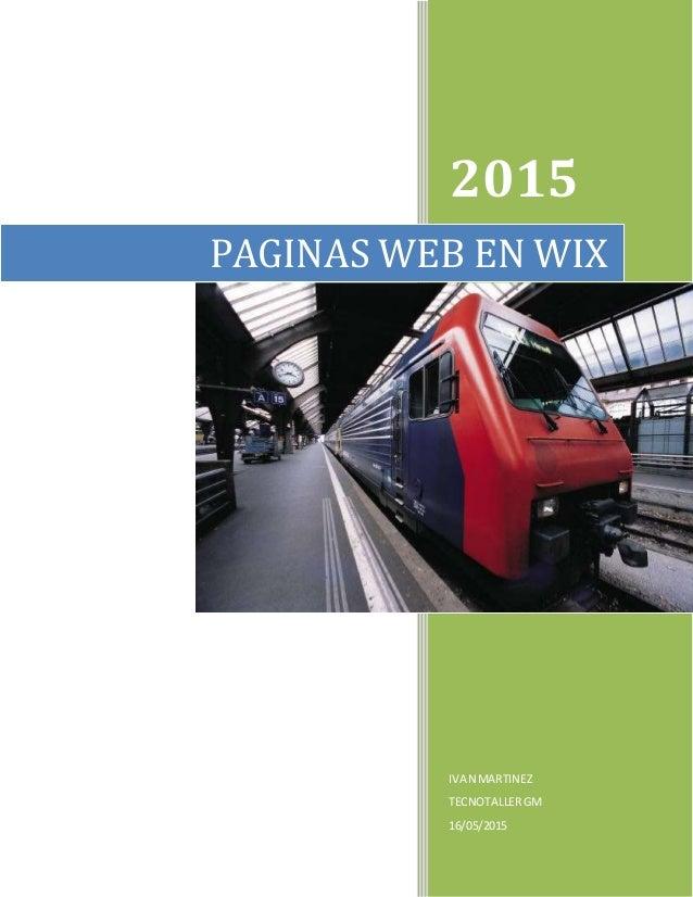2015 IVAN MARTINEZ TECNOTALLER GM 16/05/2015 PAGINAS WEB EN WIX