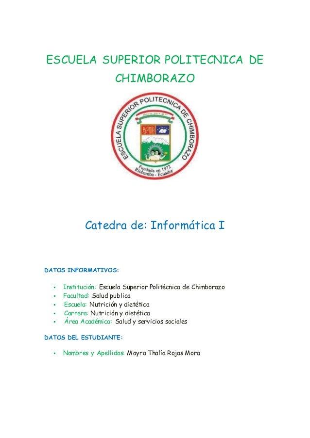 ESCUELA SUPERIOR POLITECNICA DE CHIMBORAZO Catedra de: Informática I DATOS INFORMATIVOS:  Institución: Escuela Superior P...