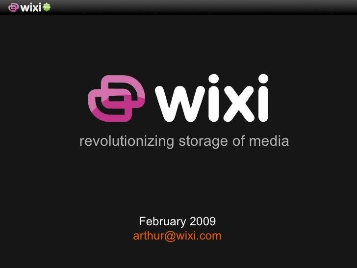 February 2009  [email_address]   revolutionizing storage of media