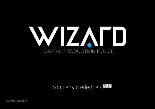 DIGITAL PRODUCTION HOUSE company credentials www.thewizard.asia 2013 DIGITAL PRODUCTION HOUSE