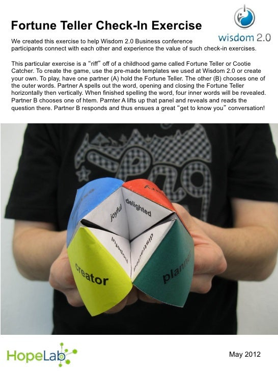 Fortune Teller Check-In ExerciseWe created this exercise to help Wisdom 2.0 Business conferenceparticipants connect with e...