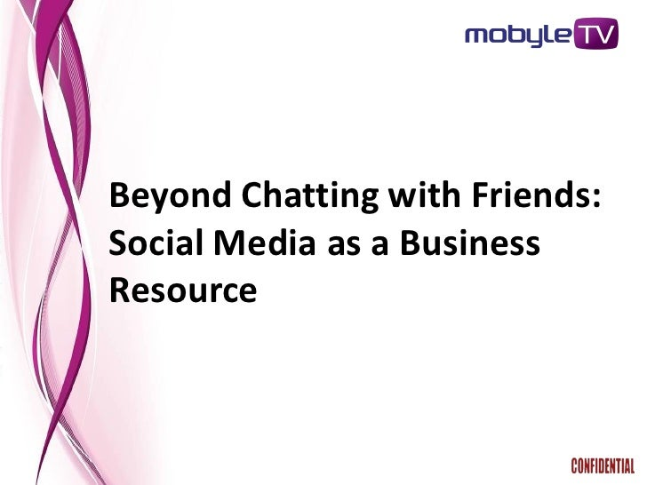 Beyond Chatting with Friends: Social Media as a Business Resource