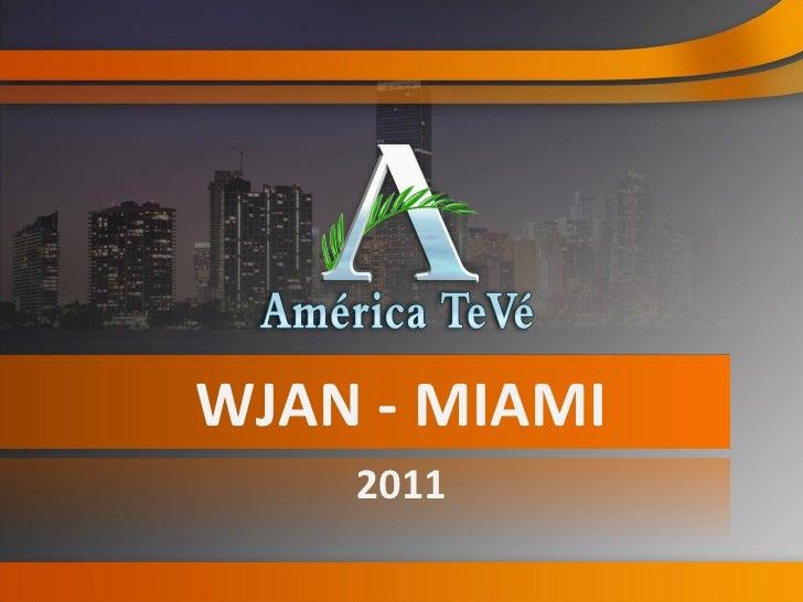 WJAN - MIAMI 2011