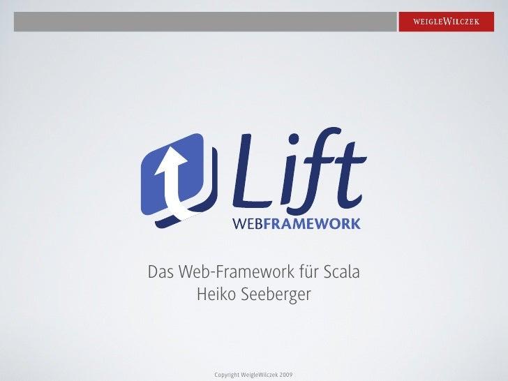 Das Web-Framework für Scala      Heiko Seeberger            Copyright WeigleWilczek 2009