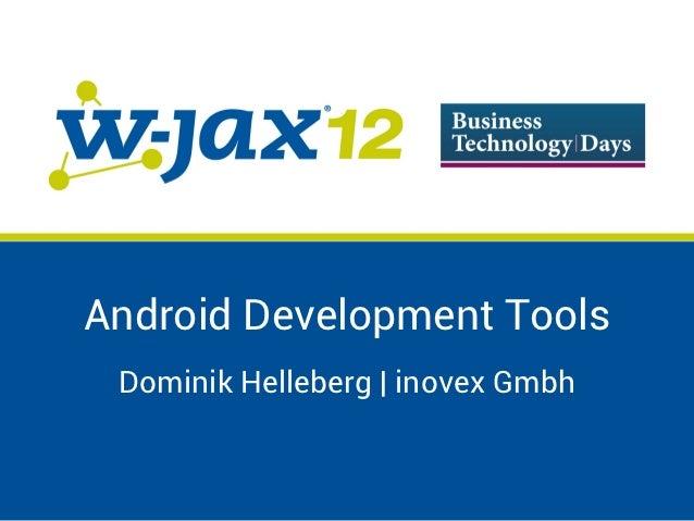 Android Development Tools Dominik Helleberg | inovex Gmbh
