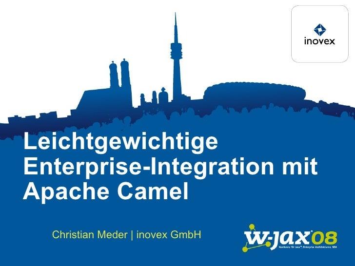 Leichtgewichtige Enterprise-Integration mit Apache Camel  Christian Meder | inovex GmbH