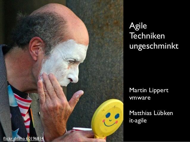 Agile Techniken ungeschminkt Martin Lippert vmware Matthias Lübken it-agile flickr deano 60196814