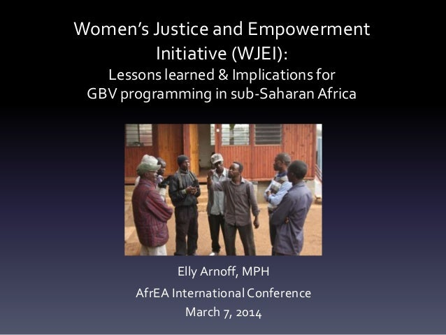 Women's Justice and Empowerment Initiative (WJEI): Lessons learned & Implications for GBV programming in sub-Saharan Afric...