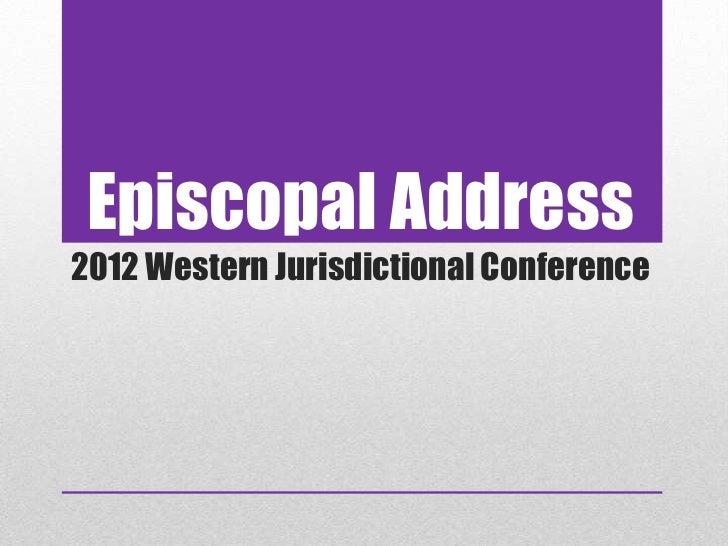 2012 Western Jurisdictional Conference Episcopal Address