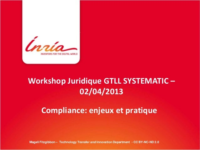 Workshop Juridique GTLL SYSTEMATIC –            02/04/2013       Compliance: enjeux et pratiqueMagali Fitzgibbon – Technol...