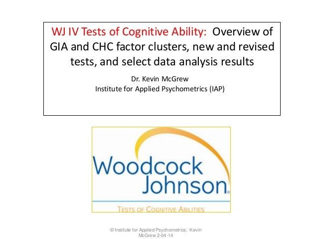 WJ IV NASP 2014 workshop:  Cognitive and Oral Language batteries by Dr. Kevin McGrew