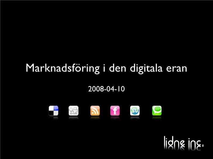 Marknadsföring i den digitala eran              2008-04-10