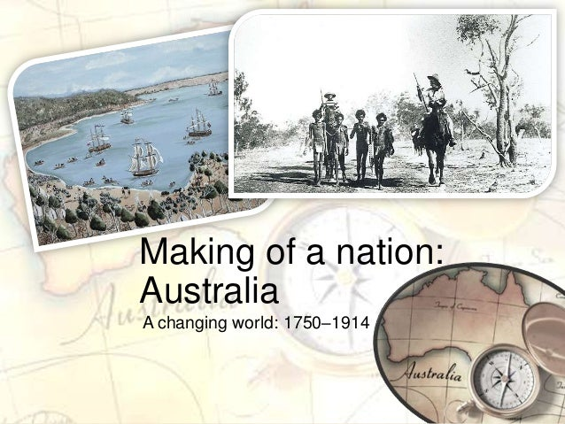 Making of a nation:AustraliaA changing world: 1750–1914