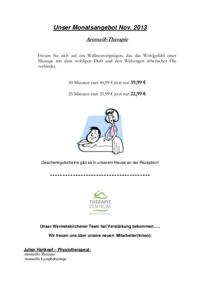 Unser Monatsangebot Nov. 2013 Aromaöl-Therapie Freuen Sie sich auf ein Wellnessvergnügen, das das Wohlgefühl einer Massage...