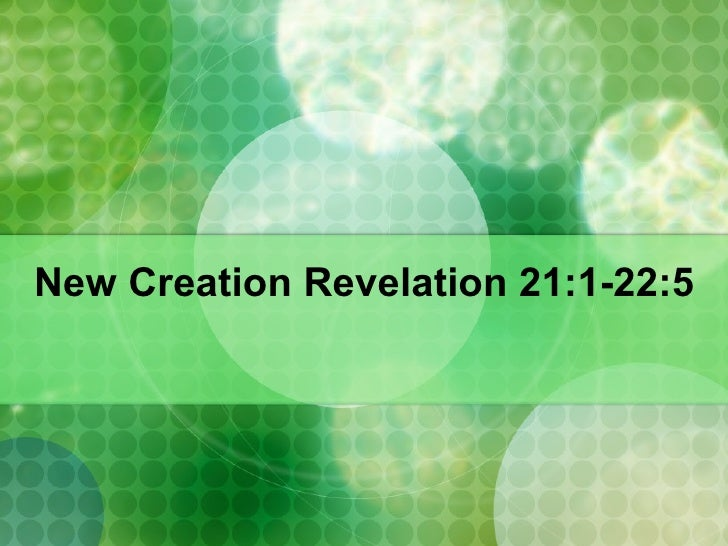 New Creation Revelation 21:1-22:5