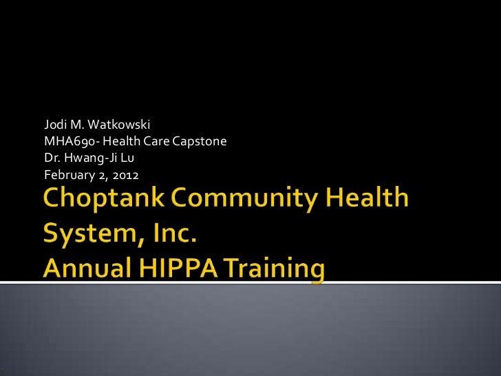 Jodi M. WatkowskiMHA690- Health Care CapstoneDr. Hwang-Ji LuFebruary 2, 2012