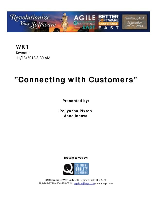 "WK1 Keynote  11/13/2013 8:30 AM           ""Connecting with Customers""          Presented by: Pollyanna Pixton Accelinno..."