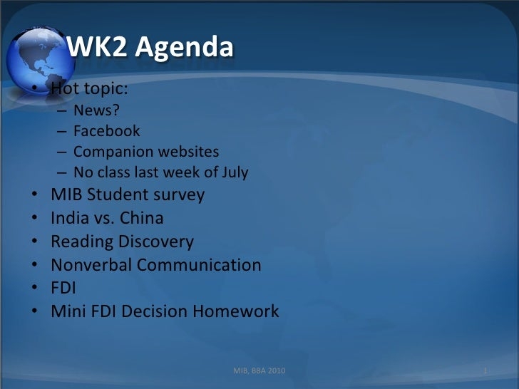 WK2 Agenda<br />Hot topic: <br />News?<br />Facebook<br />Companion websites<br />No class last week of July<br />MIB Stud...