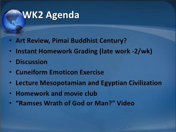 WK2 Agenda  •   Art Review, Pimai Buddhist Century? •   Instant Homework Grading (late work -2/wk) •   Discussion •   Cune...