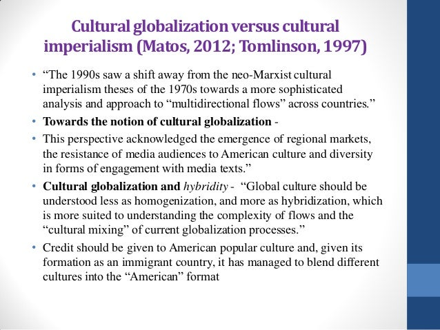 globalization or cultural imperialism essay What is globalisation  if imperialism is the latest stage of capitalism,  the cultural dimension of globalisation is the third most important aspect.