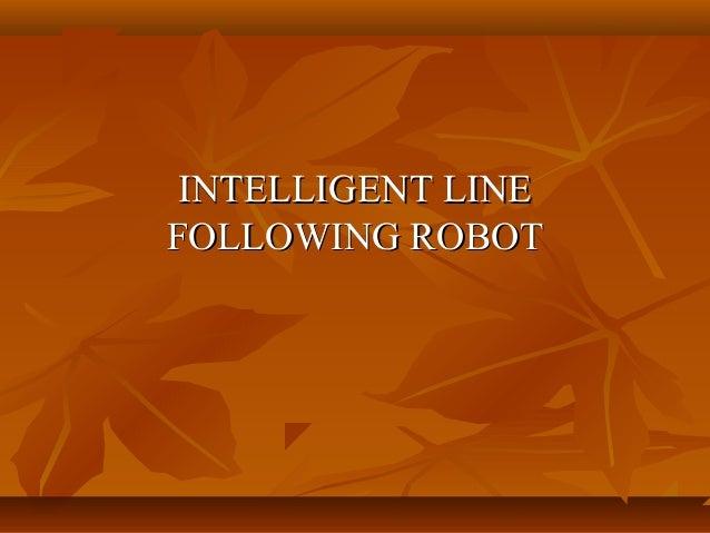 INTELLIGENT LINEFOLLOWING ROBOT